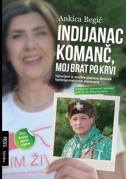 Ankica Begić-Indijanac Komanč, moj brat po krvi