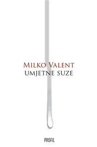 Umjetne suze-Milko Valent 2