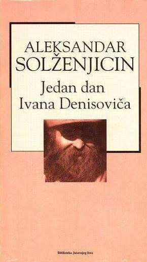 Aleksandar Solženjicin - Jedan dan Ivana Denisoviča 2