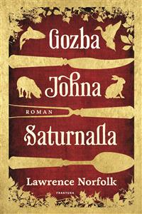 Lawrence Norfolk-Gozba-Johna-Saturnalla