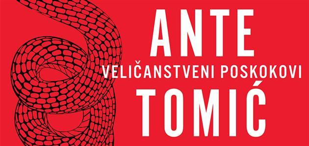 Ante Tomić-Veličanstveni Poskokovi