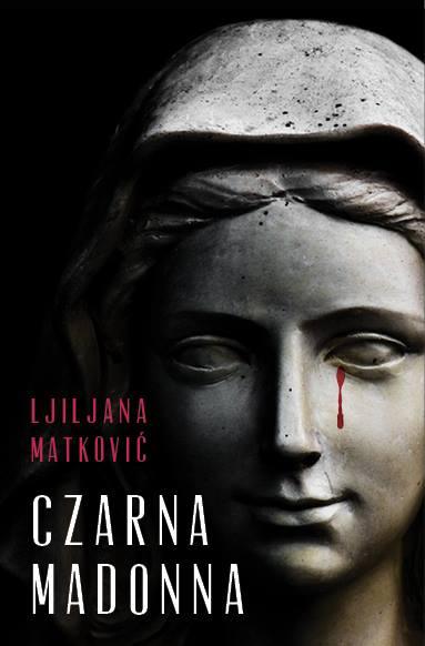 Ljiljana Matković-Czarna Madonna