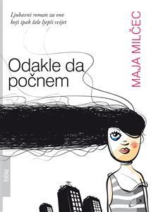 Maja Milčec-Odakle da počnem