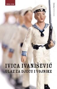 Ivica Ivanišević-Ulaz_za_djecu_i_vojnike