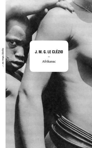 Afrikanac - Jean-Marie Gustave Le Clézio