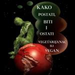 Juliet Gellatley-Kako postati, biti i ostati vegetarijanac ili vegan