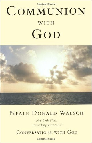 Neale Donald Walsch - Communion With God