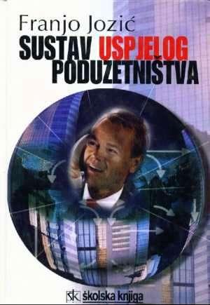 Franjo Jozić - Sustav uspjelog poduzetništva
