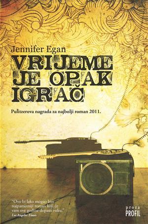 Jennifer Egan - Vrijeme je opak igrač